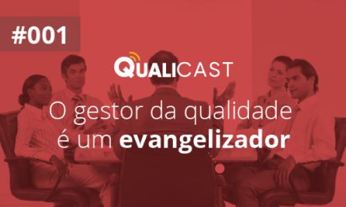 #001 [PILOTO] – O gestor da qualidade é um evangelizador