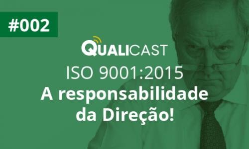#002 [PILOTO] – ISO 9001:2015: A responsabilidade da Direção!