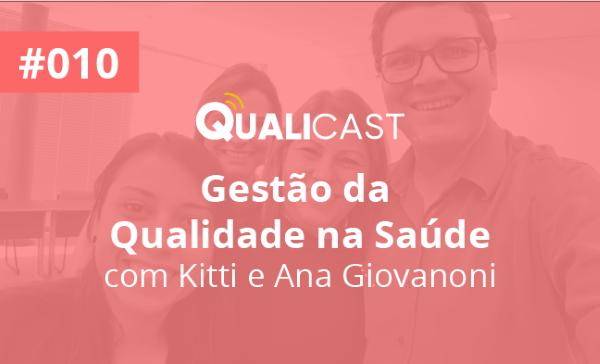 #010 – Gestão da Qualidade na Saúde com Kitti Giovanoni e Ana Giovanoni