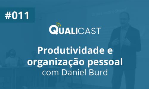 #011 – Produtividade e Organização Pessoal com Daniel Burd