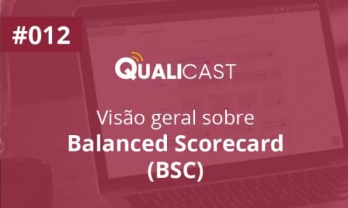 #012 – Visão geral sobre o Balanced Scorecard (BSC)