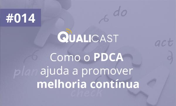 #014 – Como o PDCA ajuda a promover melhoria contínua