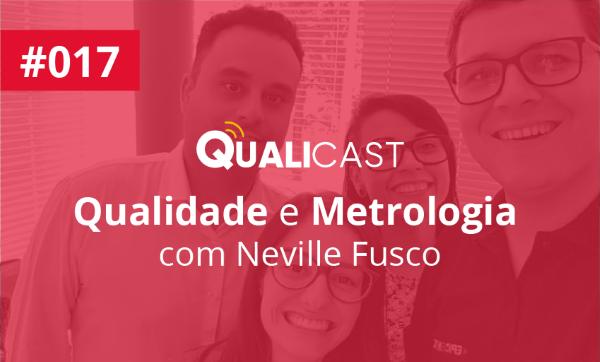 #017 – Qualidade e Metrologia com Neville Fusco