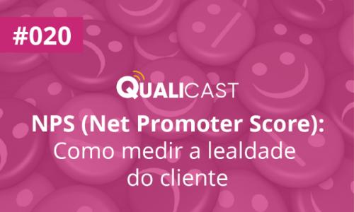 #020 – NPS (Net Promoter Score): como medir a lealdade do cliente