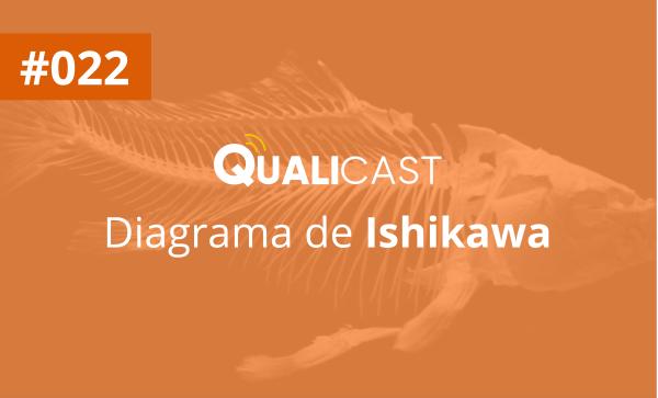 #022 – Diagrama de Ishikawa