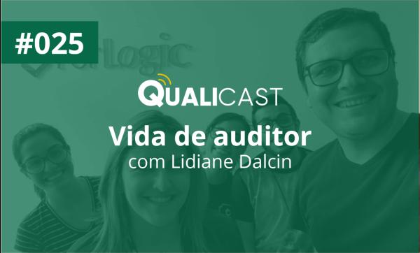 #025 – Vida de auditor, com Lidiane Dalcin