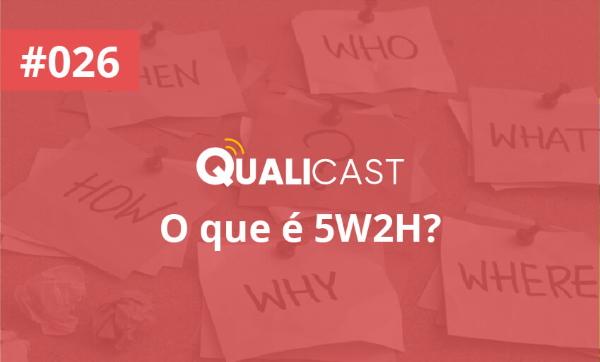 #026 – O que é 5W2H?