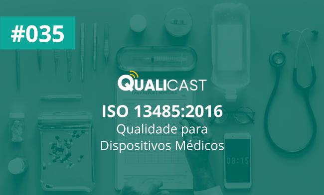 #035 – ISO 13485:2016 – Qualidade para Dispositivos Médicos