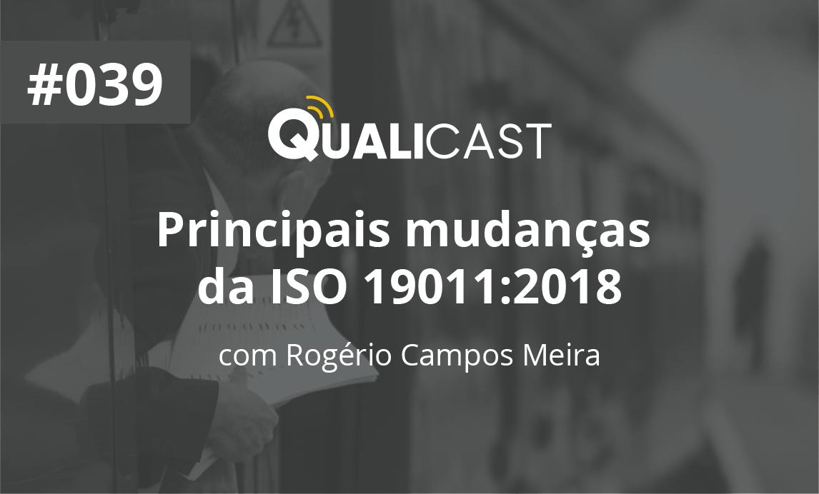 #039 – Principais mudanças da ISO 19011:2018 – Diretrizes para auditoria de sistemas de gestão