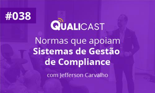 #038 – Normas que apoiam Sistemas de Gestão de Compliance