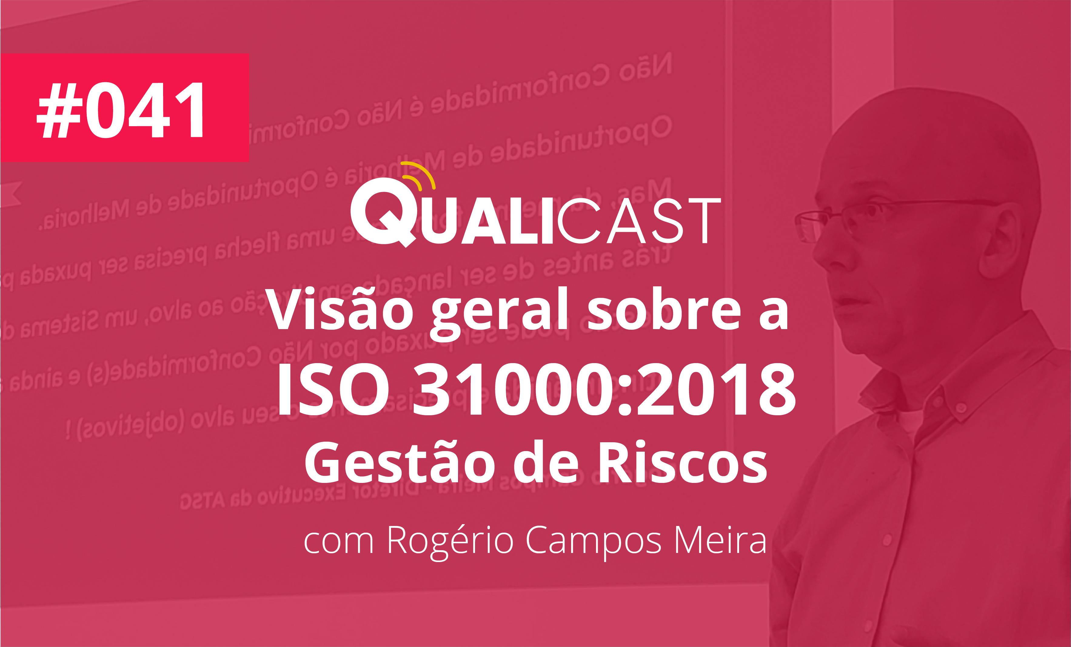#041 – Visão geral sobre a ISO 31000:2018 – Gestão de Riscos