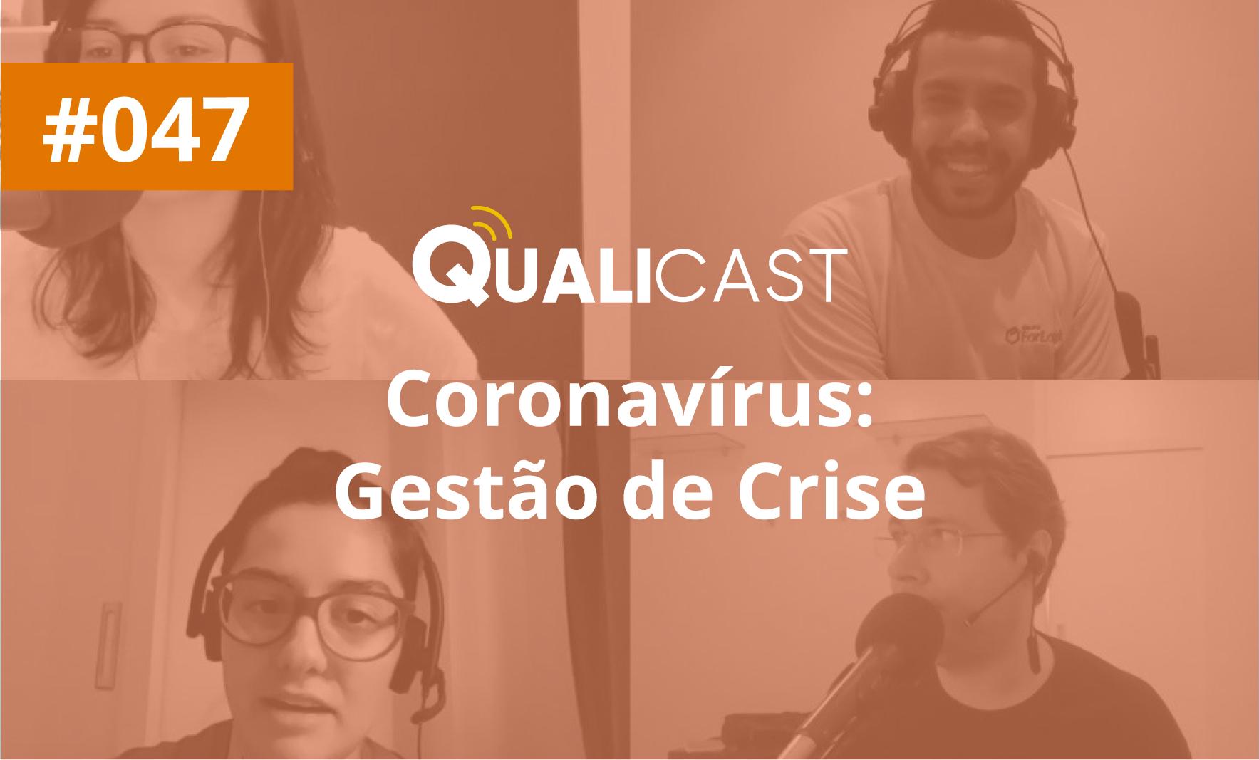 #047 – Gestão de Crise [Coronavírus]
