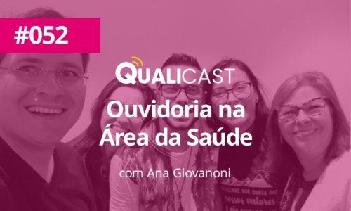 #052 – Ouvidoria na área da Saúde com Ana Giovanoni