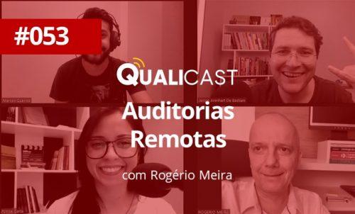 #053 – Auditorias Remotas com Rogério Meira