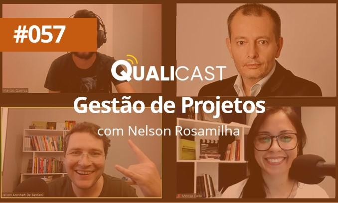#057 – GESTÃO DE PROJETOS COM NELSON ROSAMILHA