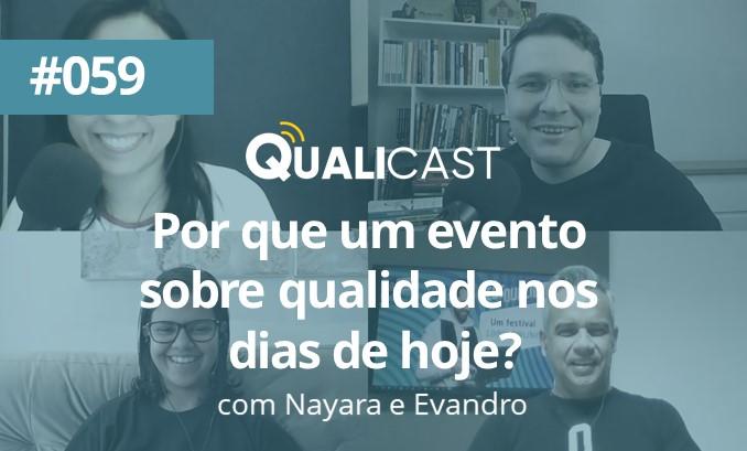 #059 – FestQuali 2020: Por que um evento sobre qualidade nos dias de hoje?