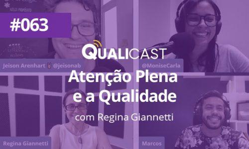 #066 – Atenção plena e Qualidade com Regina Giannetti