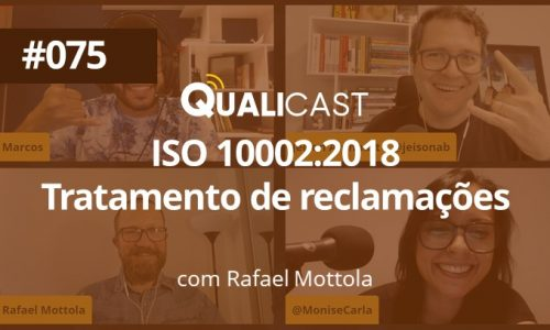 #075 – ISO 10002:2018 – Tratamento de Reclamações