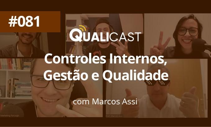 #081 – Controles Internos, Gestão e Qualidade, com Marcos Assi