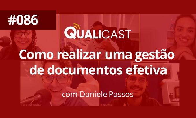 #086 – Como realizar a gestão de documentos efetiva, com Daniele Passos