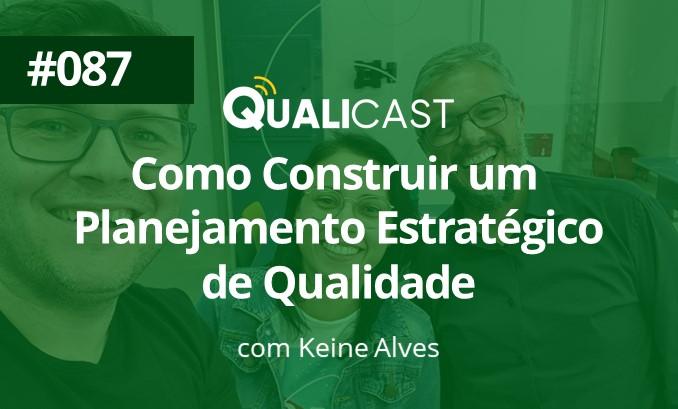 #087 – Como construir um planejamento estratégico de qualidade, com Keine Alves