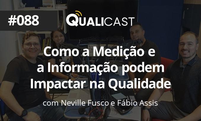 088–Como-a-medição-e-a-informação-podem-impactar-na-Qualidade,-com-Neville-Fusco-e-Fábio-Assis